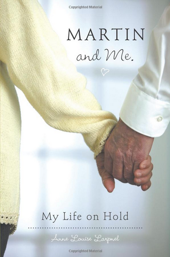 'Martin and Me: My Life on Hold' by Anne Louise Larpnel